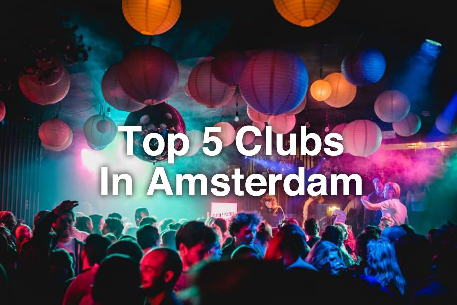 Top 5 Best clubs Amsterdam